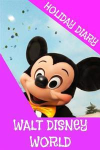 Holiday Diary Walt Disney World - Girls Edition