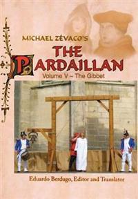 Michael Zevaco's The Pardaillan Volume V The Gibbet