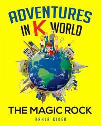 Adventures in K World: The Magic Rock