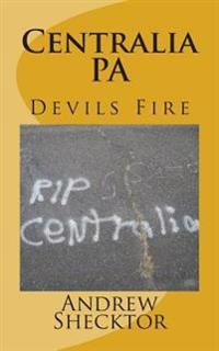 Centralia, Pa: Devils Fire