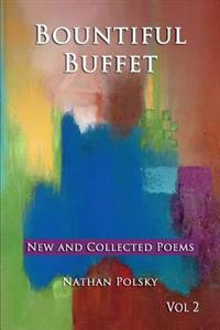 Bountiful Buffet: New and Collected Poems