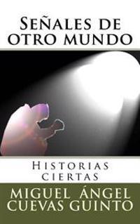 Señales de Otro Mundo: Historias Ciertas