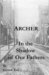 Archer: In the Shadow of Our Fathers