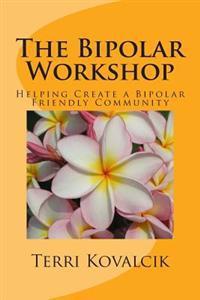 The Bipolar Workshop: Helping Create a Bipolar Friendly Community