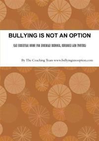 BULLYING IS NOT AN OPTION (An Essential Guide for Nigerian Schools, Children and Youths)