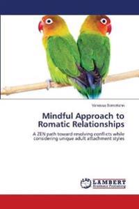 Mindful Approach to Romatic Relationships