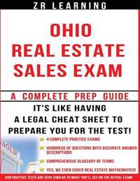 Ohio Real Estate Sales Exam - 2014 Version: Principles, Concepts and Hundreds of Practice Questions Similar to What You'll See on Test Day