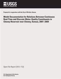 Model Documentation for Relations Between Continuous Real-Time and Discrete Water-Quality Constituents in Cheney Reservoir Near Cheney, Kansas, 2001?2