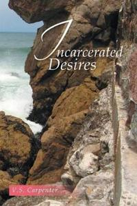Incarcerated Desires