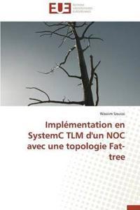 Impl�mentation En Systemc Tlm d'Un Noc Avec Une Topologie Fat-Tree