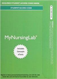 Mynursinglab with Pearson Etext -- Access Card -- For Nursing: A Concept-Based Approach to Learning