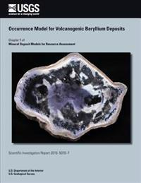 Occurrence Model for Volcanogenic Beryllium Deposits