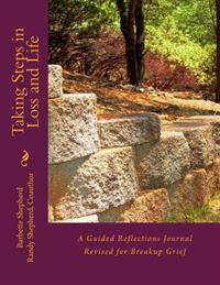 Taking Steps in Loss and Life: A Guided Reflections Journal - Revised for Breakup Grief