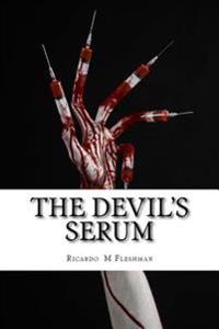 The Devil's Serum: A Detective Byone Novel