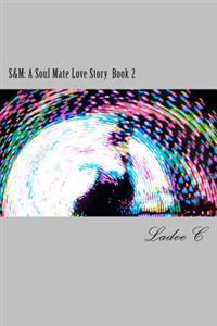 S&m: A Soul Mate Love Story Book 2