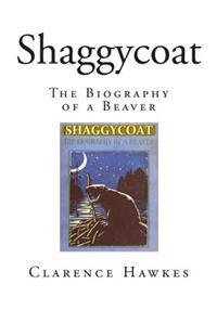 Shaggycoat: The Biography of a Beaver
