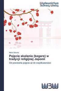 Poj Cie Skalania (Kegare) W Tradycji Religijnej Japonii