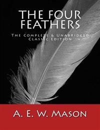 The Four Feathers [large Print Edition]: The Complete & Unabridged Classic Edition