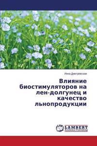 Vliyanie Biostimulyatorov Na Len-Dolgunets I Kachestvo L'Noproduktsii