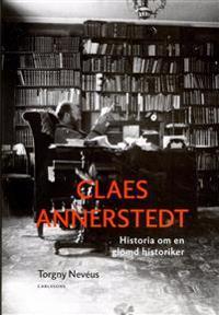 Claes Annerstedt : historia om en glömd historiker