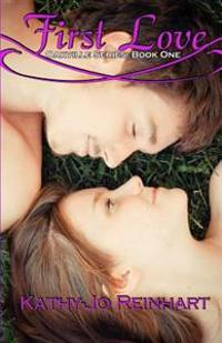 First Love: Oakville Series: Book One
