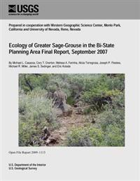 Ecology of Greater Sage-Grouse in the Bi-State Planning Area Final Report, September 2007