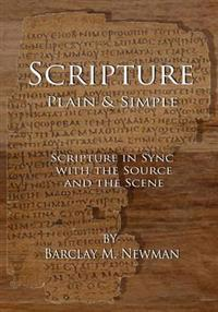 Scripture Plain & Simple: Scripture in Sync with the Source and the Scene