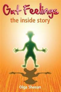 Gut Feelings: The Inside Story