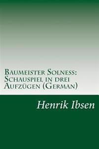 Baumeister Solness: Schauspiel in Drei Aufzugen (German)