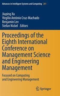 Proceedings of the Eighth International Conference on Management Science and Engineering Management