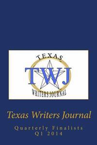 Texas Writers Journal: Quarterly Finalists Q1 2014