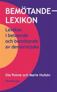 Bemötandelexikon: Lexikon i beteende och bemötande av demenssjuka