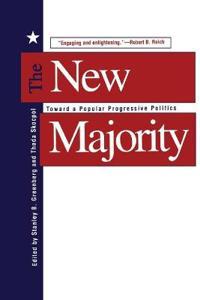 The New Majority: Toward a Popular Progressive Politics
