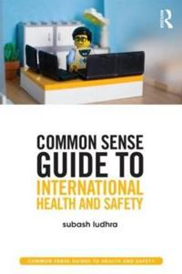 Common Sense Guide to International Health and Safety