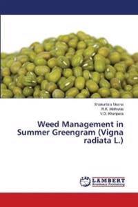 Weed Management in Summer Greengram (Vigna Radiata L.)