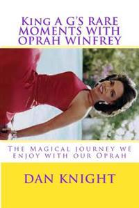 King A G's Rare Moments with Oprah Winfrey: The Magical Journey We Enjoy with Our Oprah