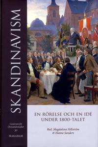 Skandinavism : En rörelse och en idé under 1800-talet