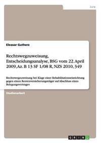 Rechtswegzuweisung, Entscheidungsanalyse, Bsg Vom 22. April 2009, AZ. B 13 SF 1/08 R, Nzs 2010, 349