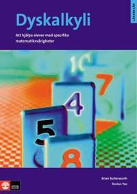Dyskalkyli - Att hjälpa elever med specifika matematiksvårigheter : Dyskalk - Brian Butterworth, Dorian Yeo pdf epub