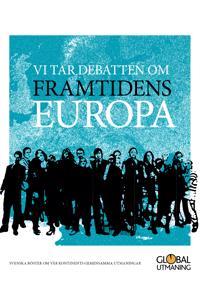 Vi tar debatten om framtidens Europa