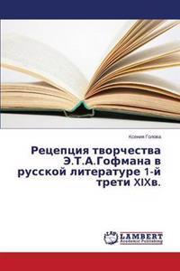 Retseptsiya Tvorchestva E.T.A.Gofmana V Russkoy Literature 1-Y Treti XIXV.