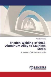 Friction Welding of 6063 Aluminum Alloy to Stainless Steels