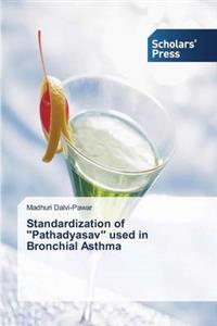 Standardization of ''Pathadyasav'' Used in Bronchial Asthma