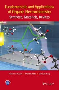 Fundamentals and Applications of Organic Electrochemistry: Synthesis, Materials, Devices