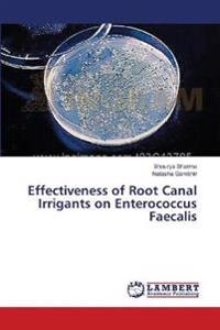 Effectiveness of Root Canal Irrigants on Enterococcus Faecalis