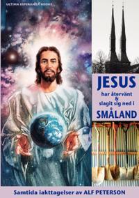Jesus har återvänt & slagit sig ned i Småland