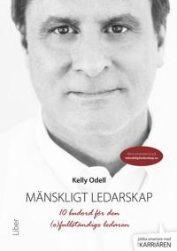 Mänskligt ledarskap - 10 budord för den (o)fullständige ledaren