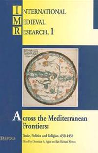 Across the Mediterranean Frontiers