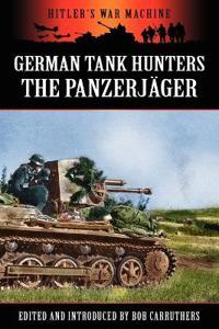 German Tank Hunters - The Panzerj�ger