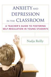 Anxiety and Depression in the Classroom